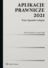 Aplikacje prawnicze 2021. Testy. Egzamin wstępny