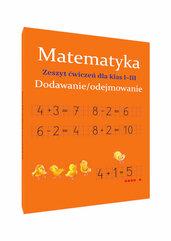 Matematyka Dodawanie i odejmowanie Zeszyt ćwiczeń Klasa 1-3