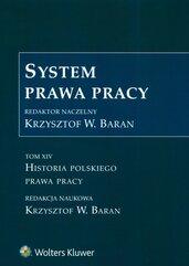 System prawa pracy Tom 14 Historia polskiego prawa pracy