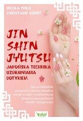 Jin Shin Jyutsu. Japońska technika uzdrawiania dotykiem