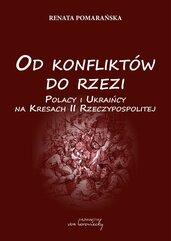 Od konfliktów do rzezi. Polacy i Ukraińcy na Kresach II Rzeczpospolitej