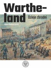 Wartheland Dzieje zbrodni