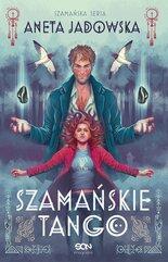 Szamańske tango. Trylogia szamańska 2