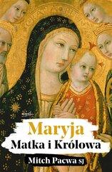 Maryja. Matka i Królowa. Przewodnik biblijny..