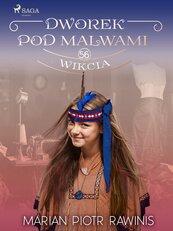 Dworek pod Malwami 56. Wikcia