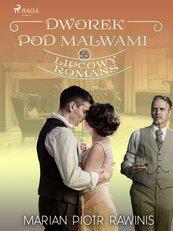 Dworek pod Malwami 55. Lipcowy romans
