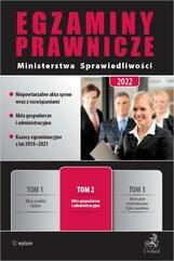 Egzaminy Prawnicze Ministerstwa Sprawiedliwości 2022. Tom 2. Akta gospodarcze i administracyjne