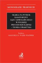 Skarga na wyrok kasatoryjny sądu odwoławczego w polskiej procedurze karnej. Teoria i praktyka