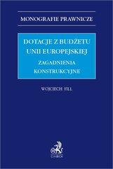 Dotacje z budżetu Unii Europejskiej. Zagadnienia konstrukcyjne