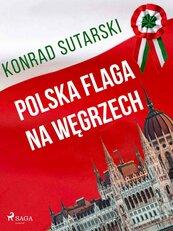 Polska flaga na Węgrzech