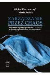 Zarządzanie przez chaos. Wybrane aspekty epidemii COVID-19 w percepcji pracowników ochrony zdrowia
