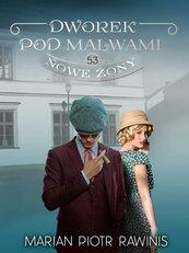 Dworek pod Malwami 53. Nowe żony