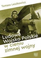Ludowe Wojsko Polskie w cieniu zimnej wojny