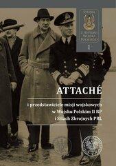 Attachés i przedstawiciele misji wojskowych w Wojsku Polskim II RP i Siłach Zbrojnych PRL