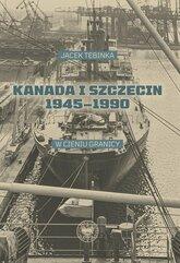 Kanada i Szczecin 1945-1990