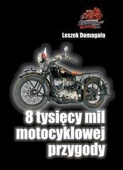 8 tysięcy mil motocyklowej przygody