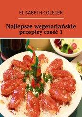 Najlepsze wegetariańskie przepisy. Cześć 1