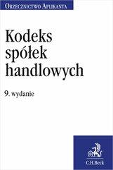 Kodeks spółek handlowych. Orzecznictwo Aplikanta. Wydanie 9