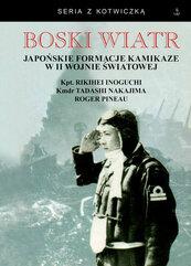 Boski wiatr Japońskie formacje kamikaze w II wojnie światowej