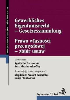 Prawo własności przemysłowej - zbiór ustaw Gewerbliches Eigentumsrecht - Gesetzessammlung