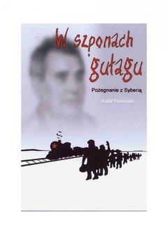 W szponach gułagu: Pożegnanie z Syberią