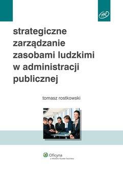 Strategiczne zarządzanie zasobami ludzkimi w administracji publicznej