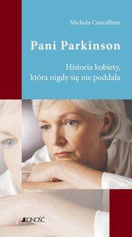 Pani Parkinson. Historia kobiety, która nigdy się nie poddała.