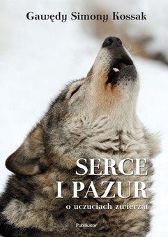 """Gawędy Simony Kossak. """"Serce i Pazur o uczuciach zwierząt"""""""