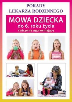Mowa dziecka do 6. roku życia. Ćwiczenia usprawniające. Porady lekarza rodzinnego