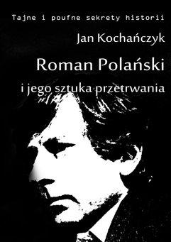Roman Polański i jego sztuka przetrwania