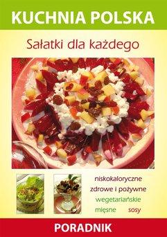 Sałatki dla każdego. Kuchnia polska. Poradnik