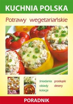 Potrawy wegetariańskie. Kuchnia polska. Poradnik