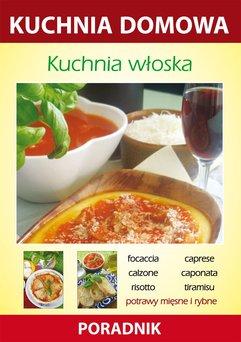Kuchnia włoska. Kuchnia domowa. Poradnik