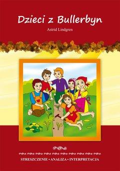 Dzieci z Bullerbyn Astrid Lindgren. Streszczenie. Analiza. Interpretacja