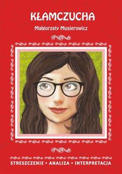 Kłamczucha Małgorzaty Musierowicz. Streszczenie, analiza, interpretacja