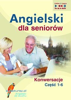 Angielski dla seniorów. Konwersacje część 1-6. Pakiet