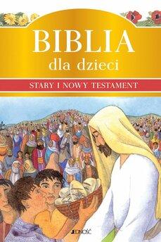 Biblia dla dzieci. Stary i Nowy Testament.