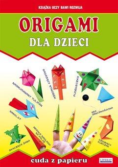 Origami dla dzieci. Cuda z papieru