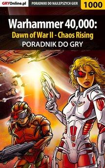 Warhammer 40,000: Dawn of War II - Chaos Rising - poradnik do gry