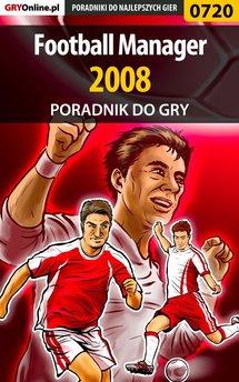 Football Manager 2008 - poradnik do gry