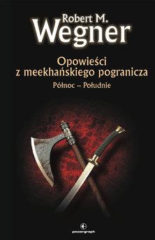 Opowieści z meekhańskiego pogranicza. (#1). Opwieści z meekhanskiego pogranicza. Północ-Południe