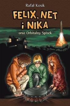 Felix, Net i Nika. Felix, Net i Nika oraz Orbitalny Spisek