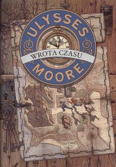 Ulysses Moore. (Tom 1). Wrota czasu