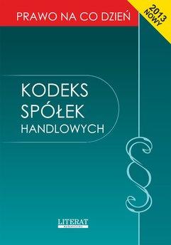 Kodeks spółek handlowych 2013. Stan prawny na dzień 1 listopada 2013 roku