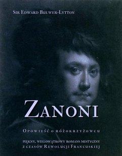 Zanoni - opowieść o różokrzyżowcu. Piękny, wielowątkowy romans mistyczny z czasów Rewolucji Francuskiej