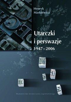 Utarczki i perswazje. 1947-2006