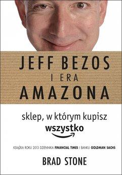 Jeff Bezos i era Amazona. Sklep, w którym kupisz wszystko