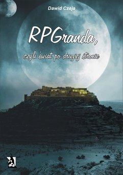 RPGranda, czyli świat po drugiej stronie