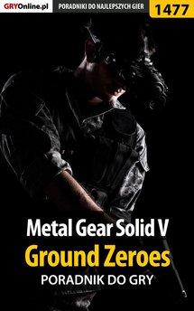 Metal Gear Solid V: Ground Zeroes - poradnik do gry