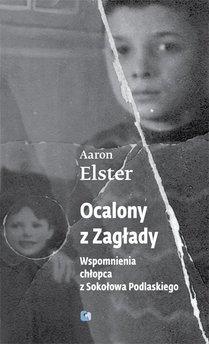 Ocalony z zagłady. Wspomnienia chłopca z Sokołowa Podlaskiego